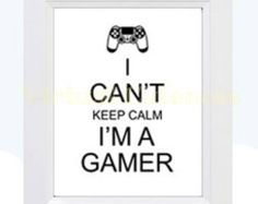 Videogame Poster, I Cant Keep Calm Im A Gamer - Wall Art Room Decor, Keep Calm, Gamer Poster, Printable Videogame Print, Geekery, Video Game