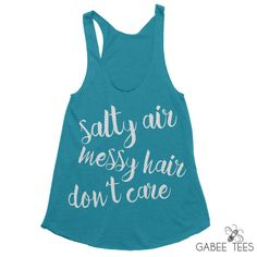 Salty Air - Messy hair - Don't Care  (Evergreen & White) - Tank   Shirt   Tee   Quote   Swimsuit Cover Up   Beach Lover   Vacation