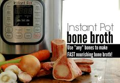 Learn how to use *any* bones to make fast, nourishing bone broth with your Instant Pot!