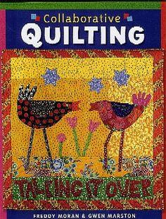 freddy moran collage quilt | Collaborative Quilting by Freddy Moran & Gwen Marston