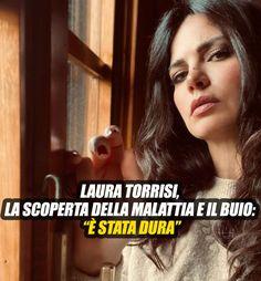 """Laura Torrisi, la scoperta della malattia e il buio: """"Molto dura"""""""