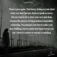 That Heavy Feeling In Your Chest – themindsjournal. The heavy feeling in your chest – themindsjournal. Dark Quotes, Old Quotes, True Quotes, Qoutes, My Heart Feels Heavy, Heavy Heart Quotes, Stress Quotes, Feeling Broken, Broken Heart Quotes