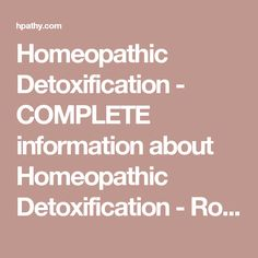 Homeopathic Detoxification - COMPLETE information about Homeopathic Detoxification - Robert Medhurst