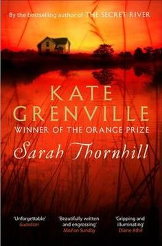 Sarah Thornhill, by Kate Grenville.