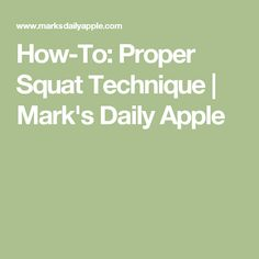 How-To: Proper Squat Technique | Mark's Daily Apple