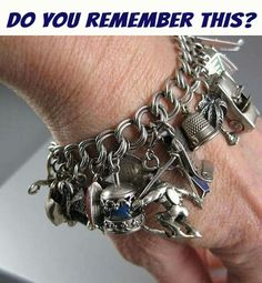 Remember charm bracelets! Now there's Pandora, lol!