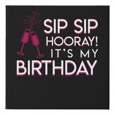 Sip Sip Hooray, Drinking Shirts, Vinyl Shirts, T Shirts With Sayings, Birthday Shirts, Woman Quotes, Funny Gifts, Cricut, Funny Wine