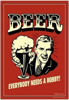 Cerveja, Todos precisam de um hobby, Funny Retro Poster, em inglês, pôster Poster na AllPosters.com.br