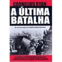 A Ultima Batalha - Cornelius Ryan