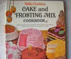 Vintage Betty Crocker's Cake and Frosting Mix Cookbook