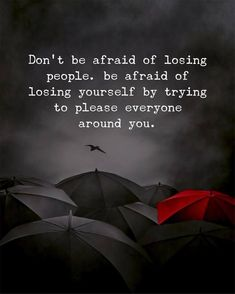 Positive Quotes : Dont be afraid of losing people. Be afraid of losing yourself … Positive Quotes : Dont be afraid of losing people. Be afraid of losing yourself by trying to pleas Best Positive Quotes, Short Inspirational Quotes, Wise Quotes, Inspiring Quotes About Life, Quotable Quotes, Meaningful Quotes, Words Quotes, Motivational Quotes, Wisdom Sayings
