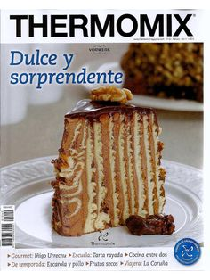 Thermomix magazine nº 100 [Febrero Mexican Food Recipes, Sweet Recipes, Cake Recipes, Spanish Recipes, Best Cooker, Slow Cooker, Magazine Thermomix, Thermomix Desserts, I Love Chocolate