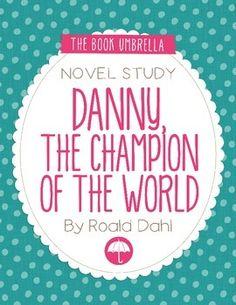Danny the Champion of the World by Roald Dahl Novel Study $