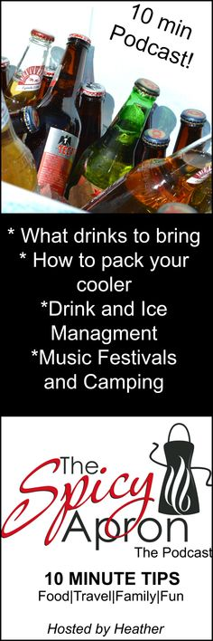Here's a quick 10 Minute Podcast on what to bring and how to pack your drink coolers! Perfect for camping and music festivals!