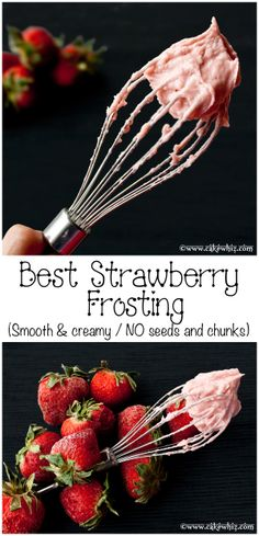 The smoothest and creamiest STRAWBERRY FROSTING ever with NO seeds and chunks! From cakewhiz.com #cupcakes #cupcakeideas #cupcakerecipes #food #yummy #sweet #delicious #cupcake