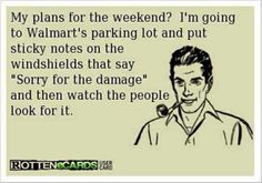 HAHA!!.... FOLLOW THIS BOARD FOR CRAZY AND WILD PICS OF GOINGS ON AND THE WIERDO'S AT WALMART ... ... ..AC