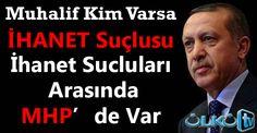 Erdoğan'a Muhalif Kim Varsa İhanet Şebekesi Oluyor ! İhanet Edenler Arasında MHP'de Varmış.