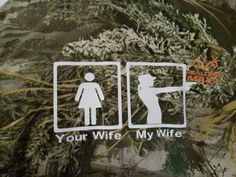 Your wife...my wife - Camo T