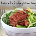 Sides: Cold Cucumber Noodles with Strawberry Balsamic Vinaigrette