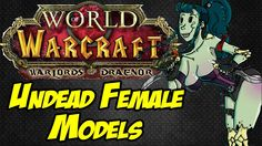 New Female Undead Model - World of Warcraft: Warlords of Draenor