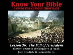 Know Your Bible Lesson 36: The Fall of Jerusalem