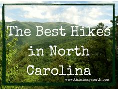 The best hikes in North Carolina are typically in the High Country, which includes miles of national parks.