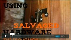 Paul Cutting: Using Salvaged Hardware Apartment Therapy Videos