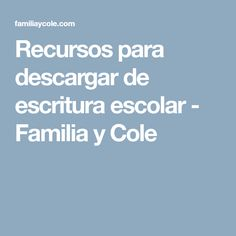 Recursos para descargar de escritura escolar - Familia y Cole
