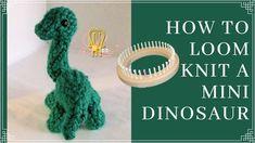 Knitting Loom Dolls, Loom Knitting Projects, Crochet Hooks, Knit Crochet, Art For Kids, Kid Art, Peg Loom, Yarn Sizes, Dinosaur Stuffed Animal