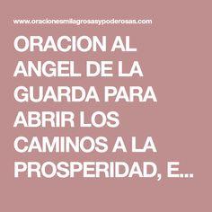 ORACION AL ANGEL DE LA GUARDA PARA ABRIR LOS CAMINOS A LA PROSPERIDAD, EL AMOR, LA SALUD