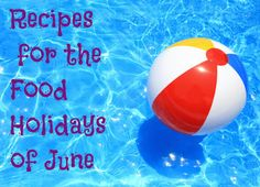 YUM! Recipes for the Food Holidays of June!  via @4virtu #hgeats #foodiesunite