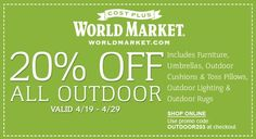 World Market 20% off all outdoor.  Expires April 29, 2012