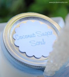 Jac o' lyn Murphy: Scrubbing Up some Party Favors or gifts.    Per her website, here is her top secret recipe to fill an 8 once Mason Jar.     Mix one cup of granulated white pure cane sugar with one cup of Coconut Oil (Trader Joe's Organic-16oz jar)     Mix until completely combined and fill the jar.