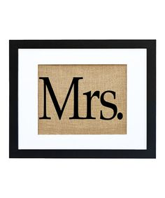 Cute for the reception and to hang up at home afterwards.  'Mrs.' framed burlap print.  #zulily #zulilyfinds