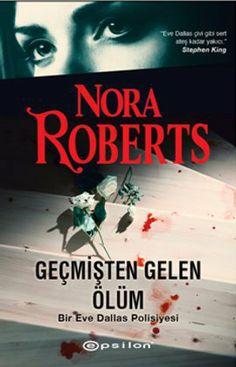 Geçmişten Gelen Ölüm / Nora Roberts (J. D. Robb)    http://www.pttkitap.com/kitap/gecmisten-gelen-olum-p817408.html
