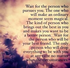 At least mutual effort, yes. Great Quotes, Quotes To Live By, Me Quotes, Inspirational Quotes, Qoutes, Worth The Wait Quotes, Waiting For Love Quotes, Motivational Phrases, Faith Quotes