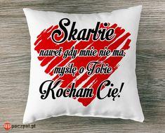 Skarbie nawet gdy mnie nie ma, myślę o Tobie KOCHAM CIĘ! - poduszka  #walentynki #poduszka #poduszkaznapisem #dlaniego #dlaniej #skarb #skarbie #kochamcie #milosc #prezentdlaniej #prezentnawalentynki #poczpol #love #iloveyou #pomysłnaprezent #instacouple #instagirl Throw Pillows, Love, Feelings, Text Posts, Amor, Toss Pillows, Cushions, Decorative Pillows, Decor Pillows