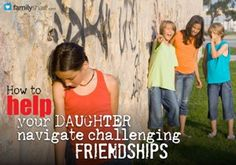 Beware of mean girls: How to help your daughter navigate challenging friendships
