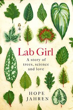 An illuminating debut memoir of a woman in science; a moving portrait of a longtime friendship; and a stunningly fresh look at plants that will forever change how you see the natural world Lab Girl by Hope Jahren Book Club Books, Good Books, Books To Read, My Books, Book Series, New York Times, Reading Lists, Book Lists, Book Lovers