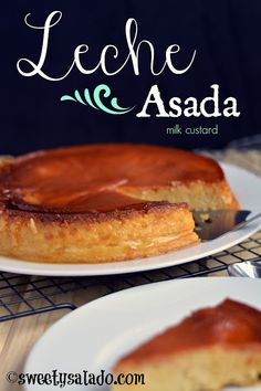 Sweet y Salado: Leche Asada (Milk Custard) - Colombian desserts Chilean Recipes, Cuban Recipes, Sweet Recipes, Chilean Food, Delicious Recipes, Colombian Desserts, Colombian Food, Colombian Recipes, Filipino Desserts
