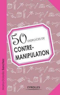 50 exercices de contre-manipulation Eyrolles (23 mai 2013) | ISBN: 2212556446 | French | PDF | 105 Pages | 103 Mb Exercice n°00 : Ce livre est-il fait pour vous ? Parmi les propositions ci-dessous,…