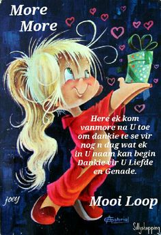 Lekker Dag, Goeie More, Afrikaans Quotes, Thank You Lord, Special Quotes, Day Wishes, Morning Greeting, Good Morning Quotes, Poems