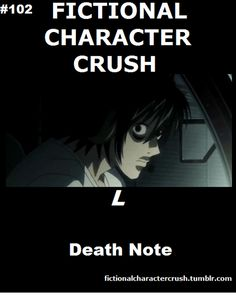 Fictional Character Crush *YES! L!! JUSTICE ALWAYS WINS!!!!... except... *Cries a river*