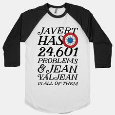"""24,601 Problems Baseball T-Shirt   Community Post: 17 Revolutionary Gifts For The """"Les Mis"""" Fan In Your Life"""