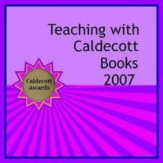 Teaching resources for 2007 Caldecott Award winning books - part of a continuing series