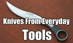 Knives From Everyday Tools. Wrenches, big bolts and railway ties are made of fantastically strong metal that will hold its edge for a long time.