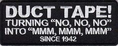 Duct Tape Since 1942 Funny Quality Hilarious Embroidered NEW Biker Vest Patch!!