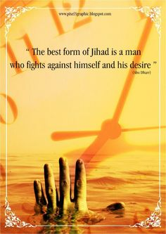 """Prophet Muhammed said.. """"The best for of jihad is a man who fights against himself and his desires.""""  Don't let your desires rule you."""