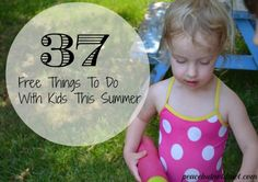 37 Free Summer Activities for Kids -- Ideas for Good, Cheap Fun With Children! #kidsactivities