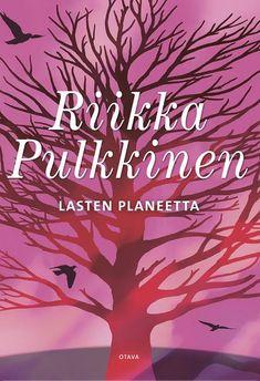Riikka Pulkkinen: Lasten planeetta Cover Pics, Cover Picture, Roman, My Books, Neon Signs, Reading, Artwork, Pictures, Photos